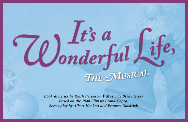 It 39 S A Wonderful Life The Musical Productions The Kalamazoo Civic Theatre