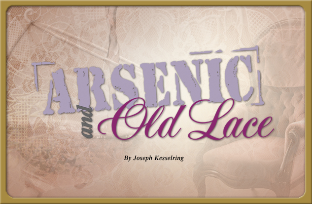 2013-2014 production Arsenic and Old Lace