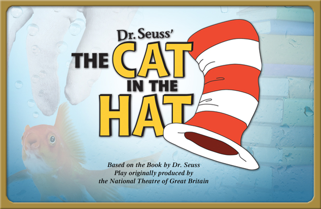 2013-2014 production Dr Seuss The Cat in the Hat