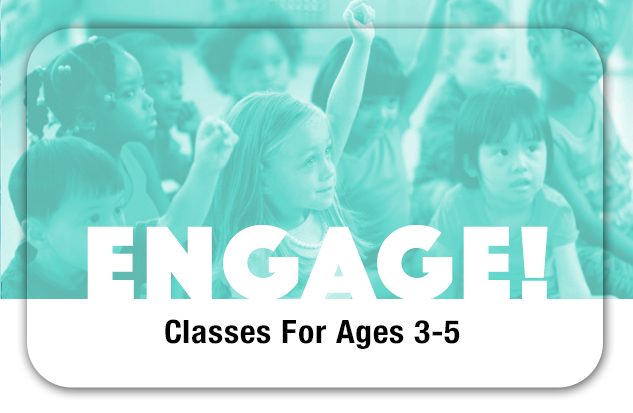 ENGAGE! For Ages 3 - 5