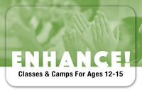 ENHANCE! For Ages 12 - 15