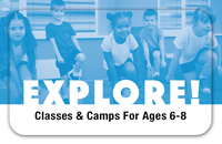 EXPLORE! For Ages 6 - 8